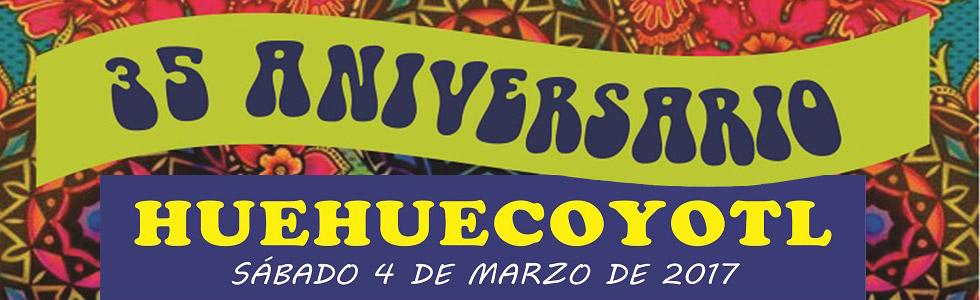 Huehuecoyotl 35 aniversarios